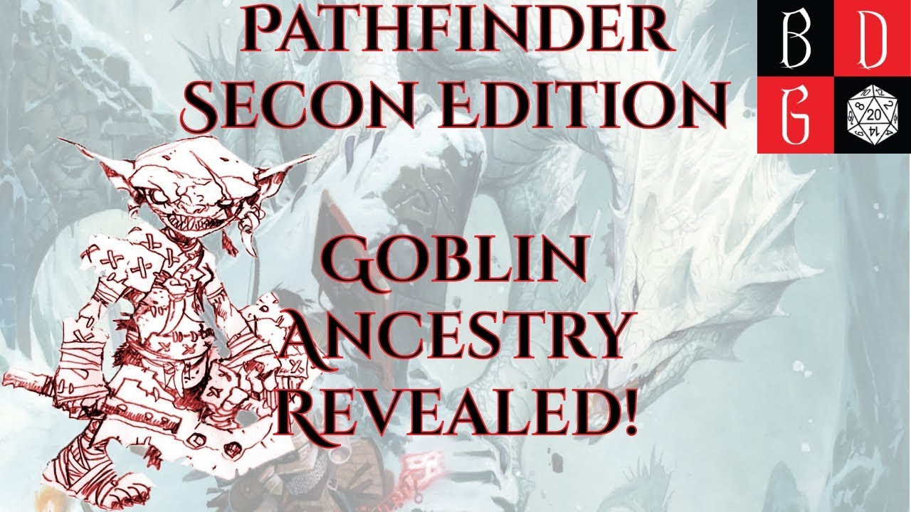 Pathfinder Second Edition Goblin REVEALED! BUFFED CHARISMA, NEW LORE, AND  MORE!