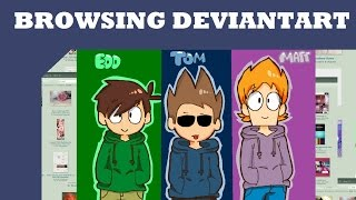 Browsing Deviantart: Eddsworld Art thumbnail