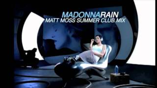 Madonna Rain (Matt Moss Summer Club Mix)