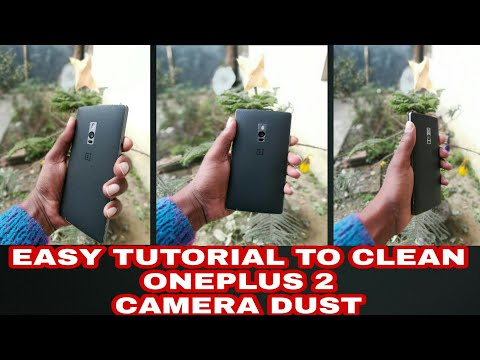 ONEPLUS 2 CAMERA DUST CLEANING (Easy way)