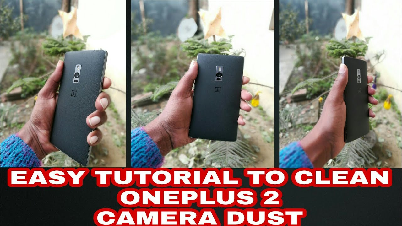 Oneplus 3t Front Camera Dust - Outfit Ideas for You