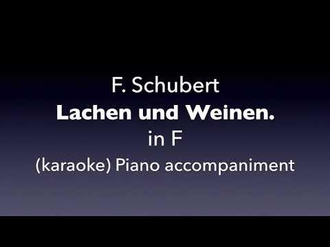 Lachen und Weinen.  F Schubert   in F   karaoke