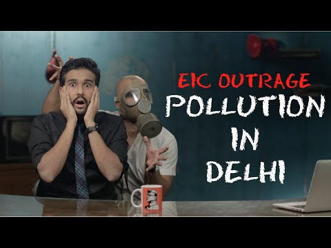 EIC Outrage: Pollution in Delhi
