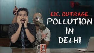 EIC Outrage: Pollution In Delhi