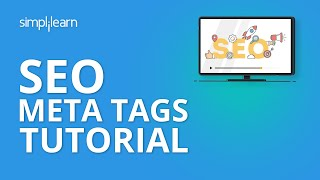 SEO Meta Tags Tutorial | SEO Tutorial For Beginners | Simplilearn