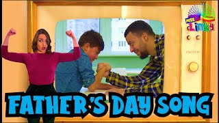 Happy Father's Day Song for Kids   I Love my Daddy Video for children   Dads are Heroes