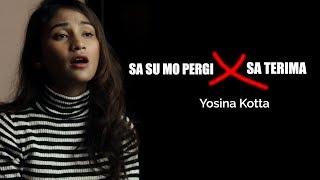 Download Mp3 Sa Su Mo Pergi X Sa Terima Cover By Yosina Kotta