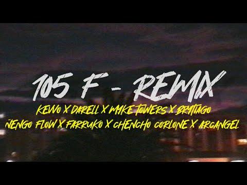 105 F – Remix (Kevvo x Myke Towers x Arcangel x Farruko x Brytiago x Ñengo Flow x Chencho…