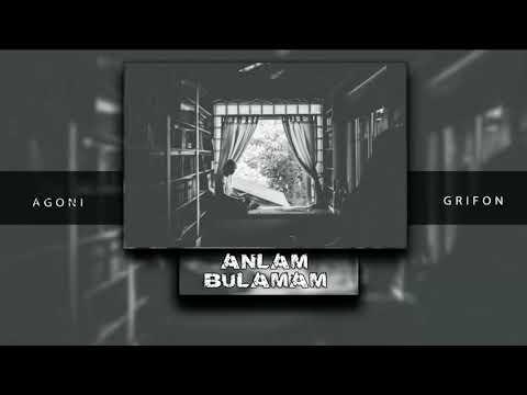 Agoni feat Grifon - Anlam Bulamam (2018)