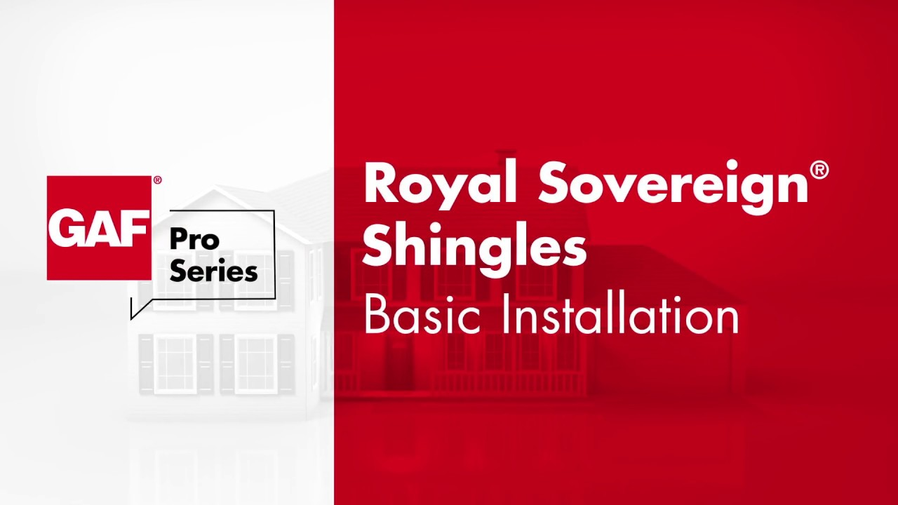 How To Install Royal Sovereign Shingles Gaf Pro Series