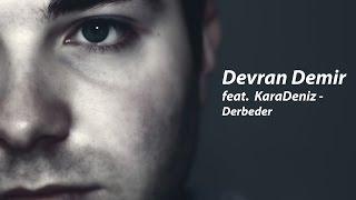 Devran Demir feat. KaraDeniz - Derbeder