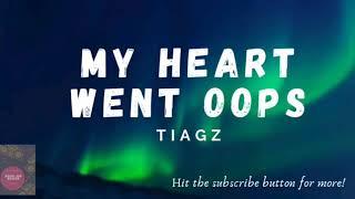 My Heart went Oops - TIAGZ - Tiktok tunes Music audio compilation