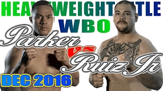 vuclip Joseph Parker vs Andy Ruiz Jr. - Dec. 2016 - WBO World Heavyweight Championship