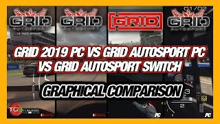 GRID Autosport PC Vs Nintendo Switch Vs GRID 2019 PC Graphics Comparisons.