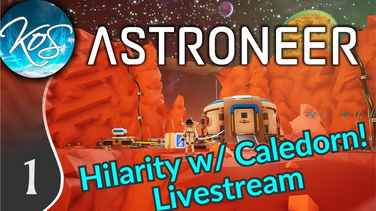 Astroneer with Caledorn: OMG the driving! LIVESTREAM