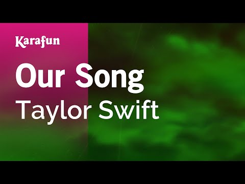 Karaoke Our Song - Taylor Swift *