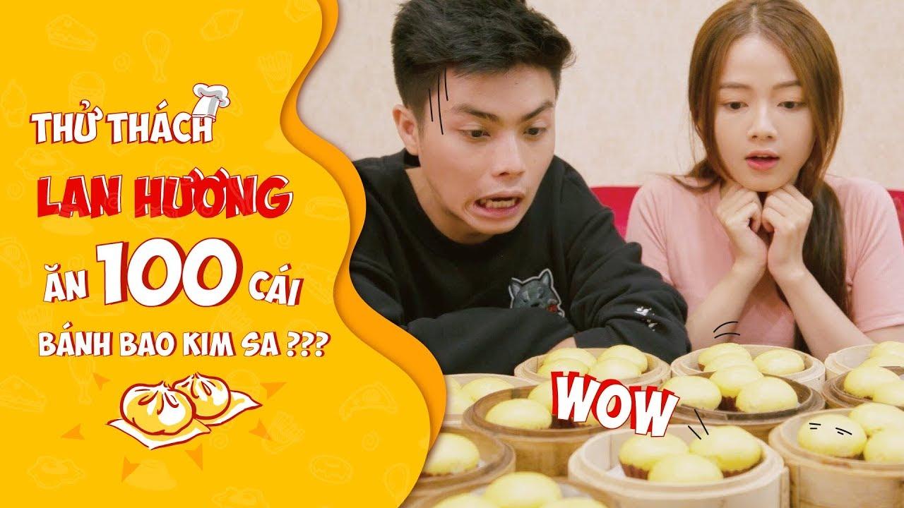 Huy thách Hương ăn 100 cái bánh bao kim sa | Thử thách cùng Lan Hương