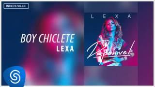Lexa :: Boy Chiclete (Álbum Disponível) [Áudio Oficial]
