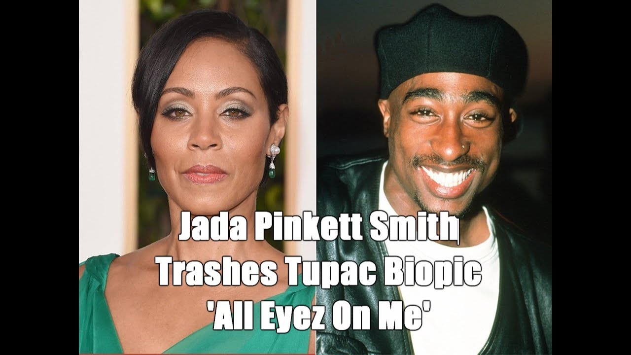 Jada Pinkett Smith Trashes Tupac Biopic 'All Eyez On Me' For It's Lies About Her