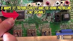 """3 WAYS TO FIX HDMI INPUT """"NO SIGNAL"""" PROBLEMS, TROUBLESHOOT GUIDE"""