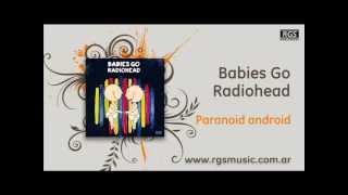 Babies Go Radiohead - Paranoid android