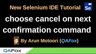 New Selenium IDE - Part 54 - choose cancel on next confirmation Command