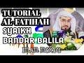 TUTORIAL AL FATIHAH IMAM MERDU SYAIKH BANDAR BALILA #IMAMBESARMAKKAH
