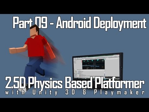 2D Physics Platformer with Unity and Playmaker part 9 - Android Deployment