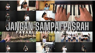 Hanin Dhiya x Sabyan - Jangan Sampai Pasrah (Farabi Children Choir)