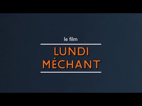 Youtube: Lundi Méchant – Le Film (Documentaire Officiel)