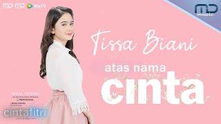 Download Atas Nama Cinta - Tissa Biani   OST Cinta Fitri (Official Audio)