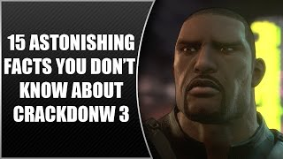 Crackdown 3: 15 Astonishing Facts You Probably Don