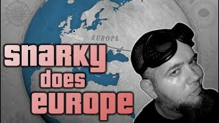 Snarky Does Europe