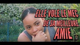 ELLE VOLE LE MEC DE SA MEILLEURE AMIE