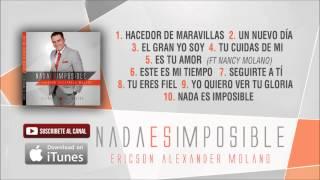NADA ES IMPOSIBLE [ Álbum completo ] - Ericson Alexander Molano