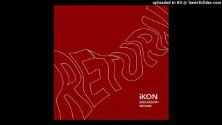 [Full Audio] iKON - 사랑을 했다 (LOVE SCENARIO) [RETURN - THE 2ND ALBUM]