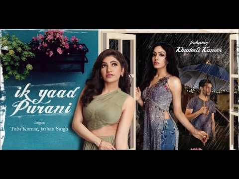 Ik Yaad Purani Lyrics Song  Tulsi Kumar, Jashan Singh