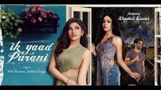ik-yaad-purani-song-tulsi-kumar-jashan-singh