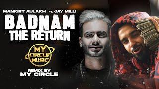 Mankirt Aulakh   Badnam The Return   Ft Jay Milli   My Circle Music  Latest Punjabi Songs 2020