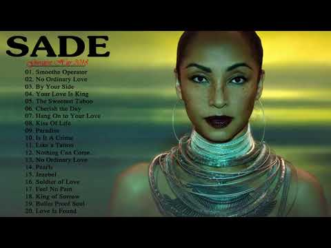SADE Greatest Hits - Best Songs of SADE Ever - SADE Best Playlist
