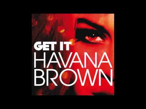 Havana Brown - Get It