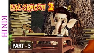Bal Ganesh 2 - Part 5 Of 7 - Stories of lord Ganesh - Kids Animated Movies