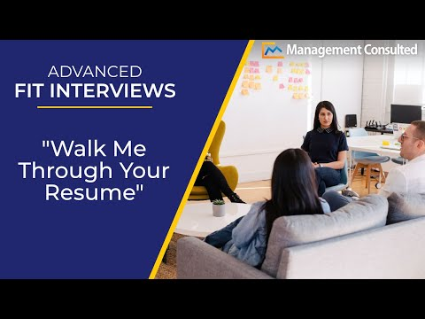 Advanced Fit Interviews: Walk Me Through Your Resume (Video 1 of 4)