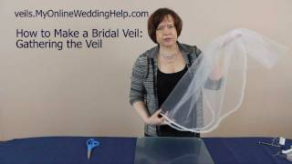 Gathering Your Veil: Step 4 in How to Make a Bridal Veil Series Thumbnail