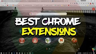 4 Best Google Chrome Extensions You Should Install