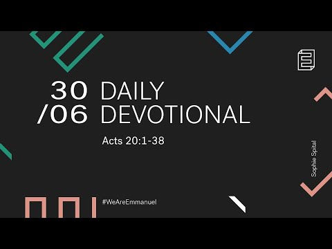 Daily Devotion with Sophie Spital // Acts 20:1-38 Cover Image