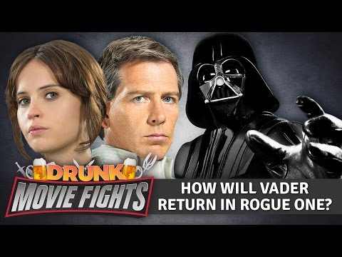 How Will Darth Vader Return in Rogue One? - DRUNK MOVIE FIGHTS!!