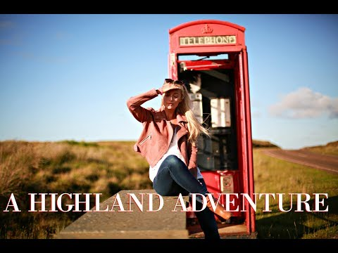 A HIGHLAND ADVENTURE //  Scotland Travel Vlog // Fashion Mumblr