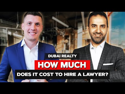 Lawyer in Dubai.  How much does it cost to hire a lawyer?