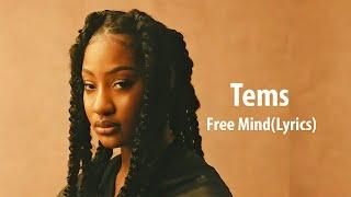 Tems - Free Mind(Lyrics Video)
